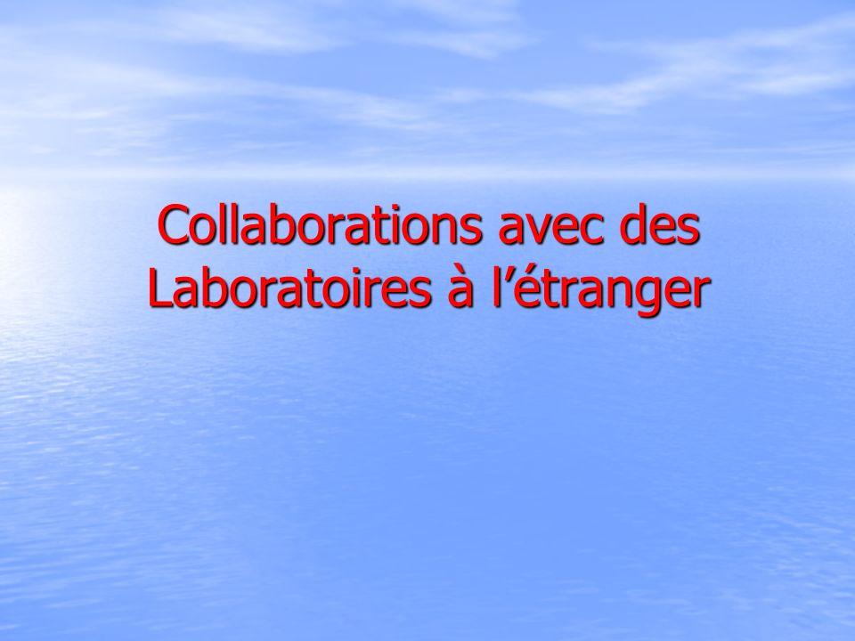Collaborations avec des Laboratoires à l'étranger