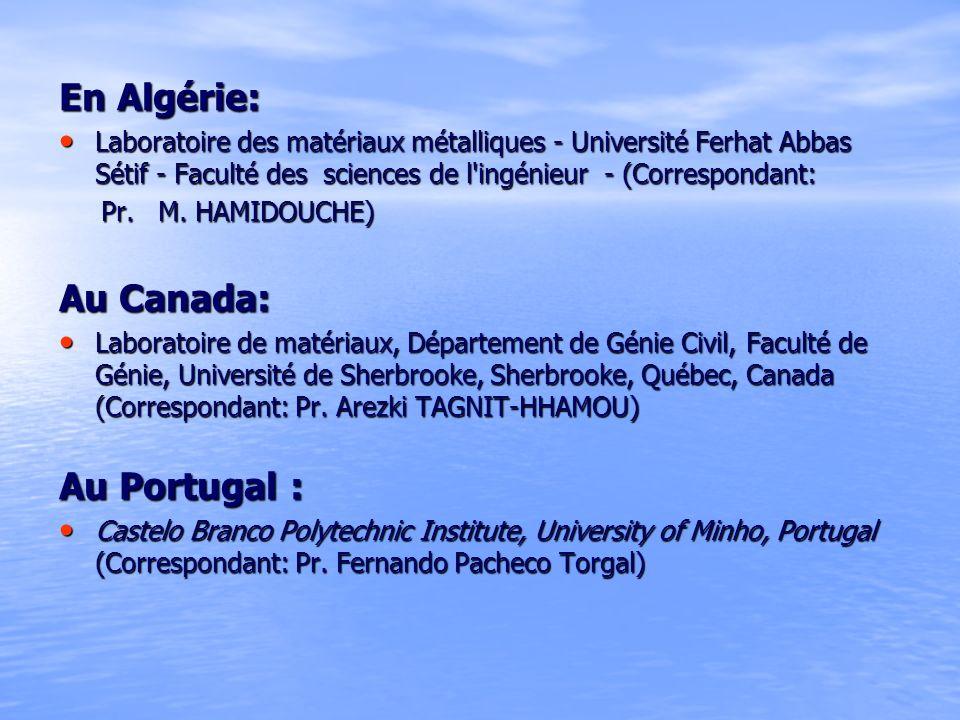 En Algérie: Au Canada: Au Portugal :