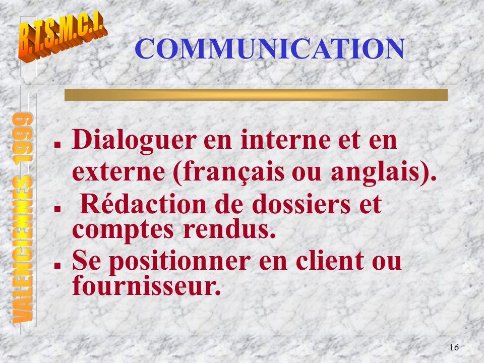 Dialoguer en interne et en externe (français ou anglais).