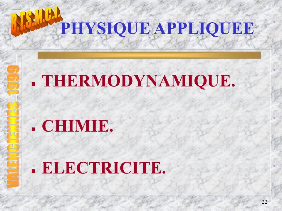 THERMODYNAMIQUE. CHIMIE. ELECTRICITE. B.T.S.M.C.I. VALENCIENNES 1999
