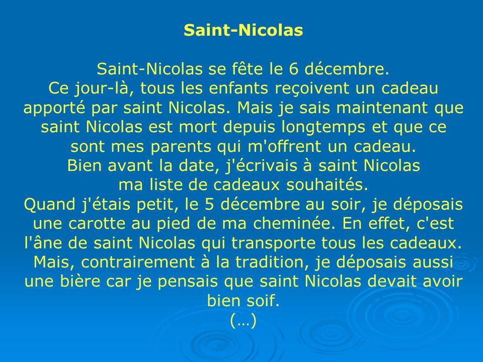 Saint-Nicolas Saint-Nicolas se fête le 6 décembre
