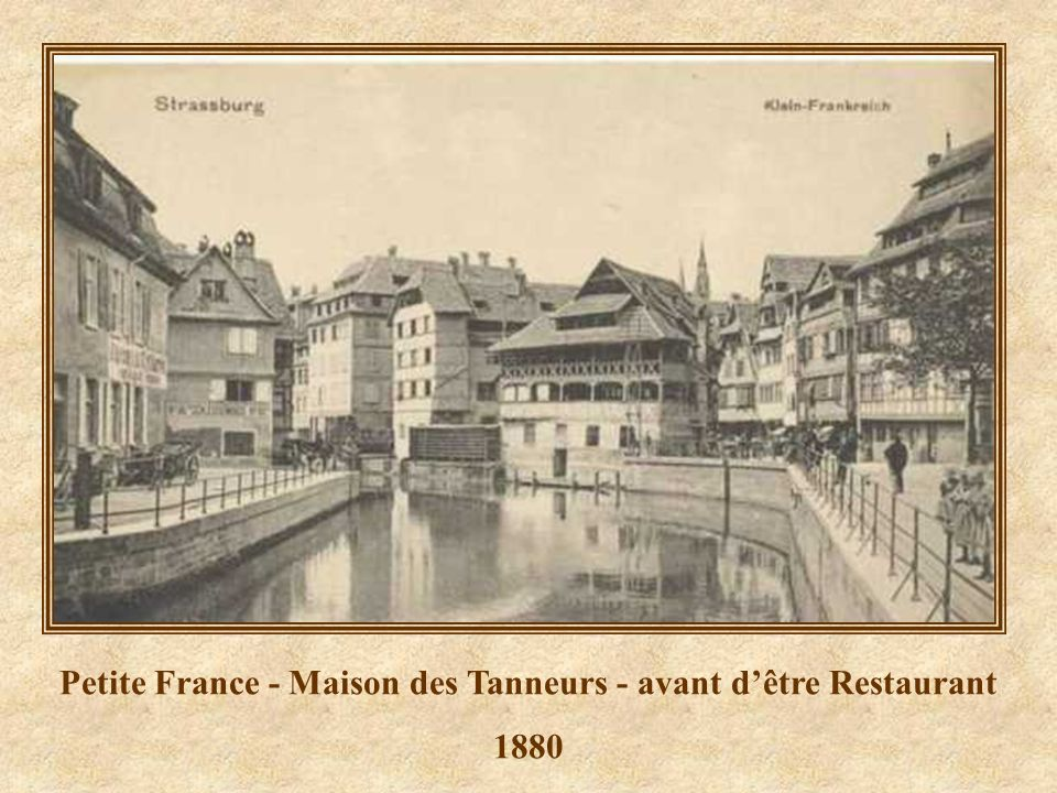 Petite France - Maison des Tanneurs - avant d'être Restaurant