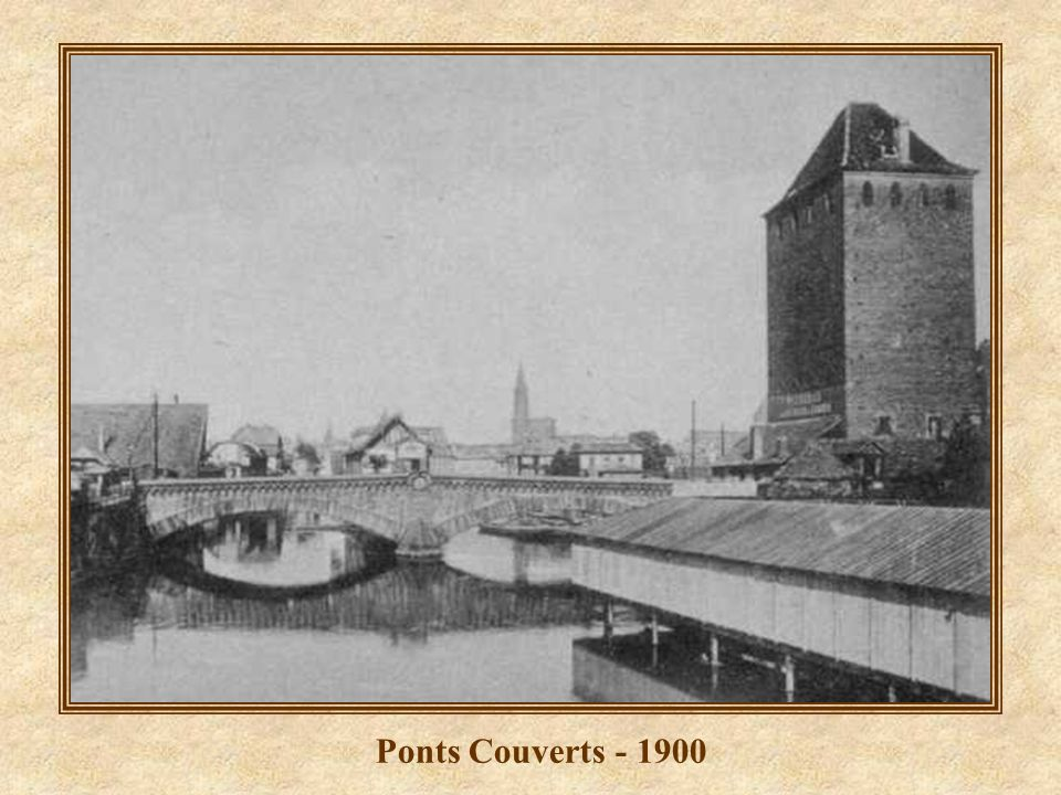 Ponts Couverts - 1900
