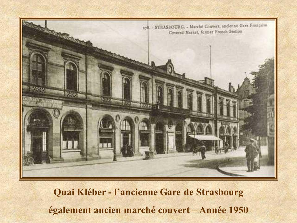 Quai Kléber - l'ancienne Gare de Strasbourg