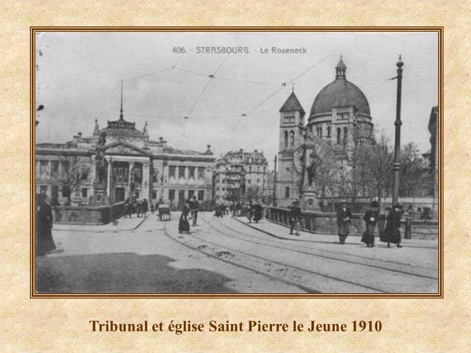 Tribunal et église Saint Pierre le Jeune 1910