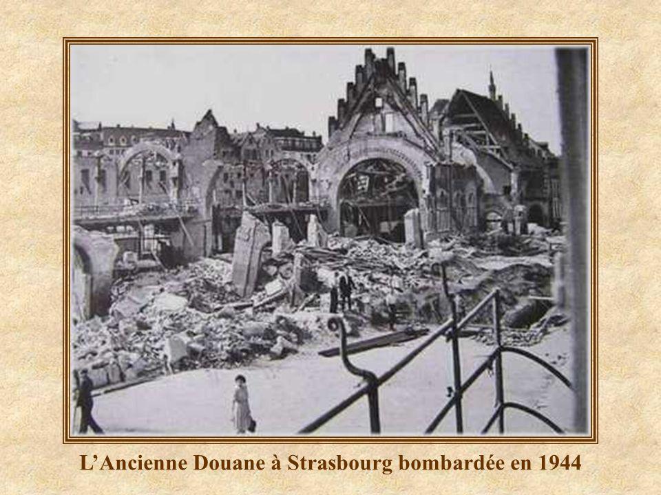 L'Ancienne Douane à Strasbourg bombardée en 1944