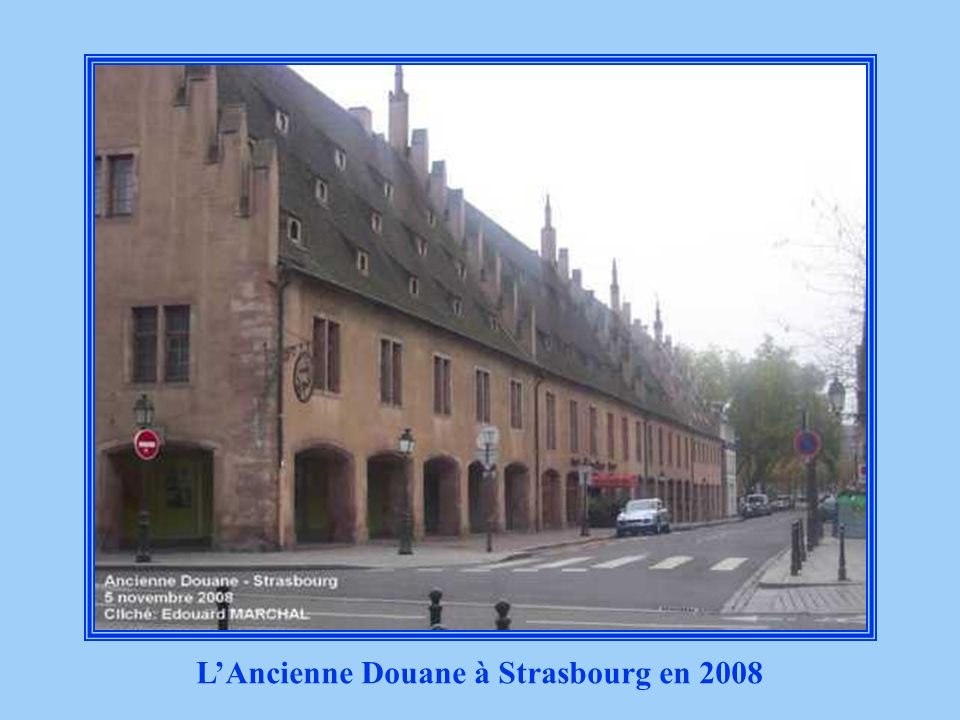 L'Ancienne Douane à Strasbourg en 2008