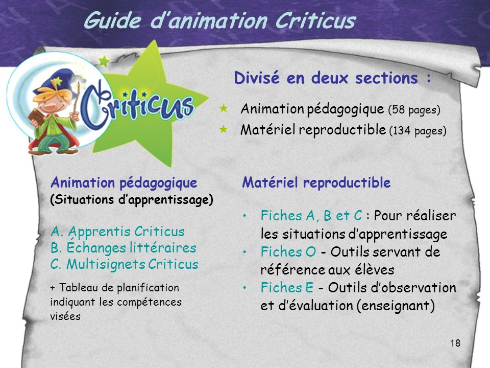 Guide d'animation Criticus Divisé en deux sections :