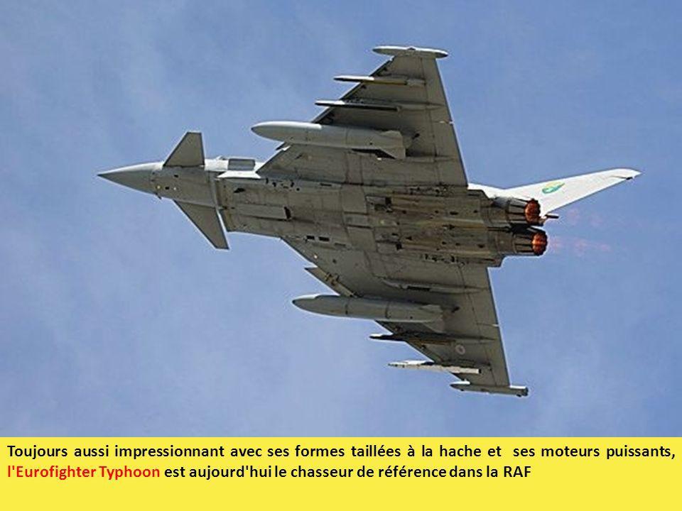 Toujours aussi impressionnant avec ses formes taillées à la hache et ses moteurs puissants, l Eurofighter Typhoon est aujourd hui le chasseur de référence dans la RAF