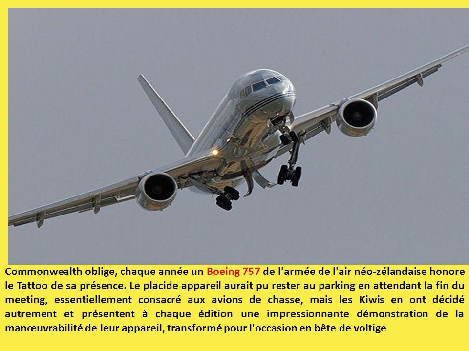 Commonwealth oblige, chaque année un Boeing 757 de l armée de l air néo-zélandaise honore le Tattoo de sa présence.