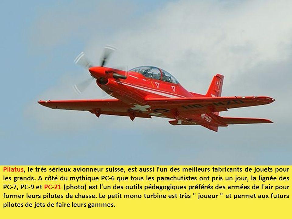 Pilatus, le très sérieux avionneur suisse, est aussi l un des meilleurs fabricants de jouets pour les grands.