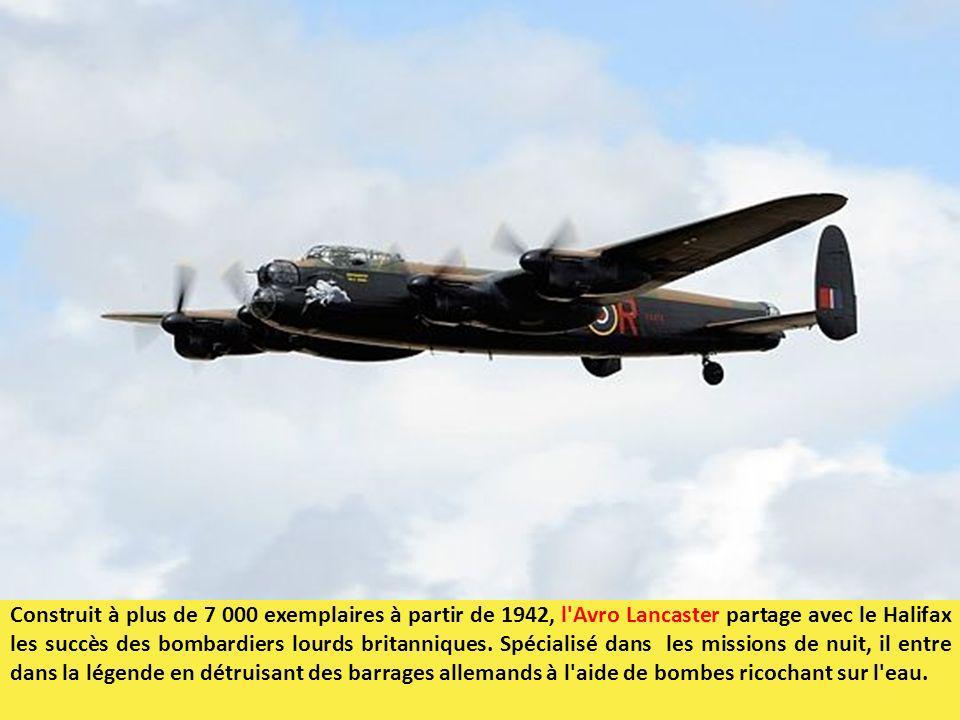 Construit à plus de 7 000 exemplaires à partir de 1942, l Avro Lancaster partage avec le Halifax les succès des bombardiers lourds britanniques.