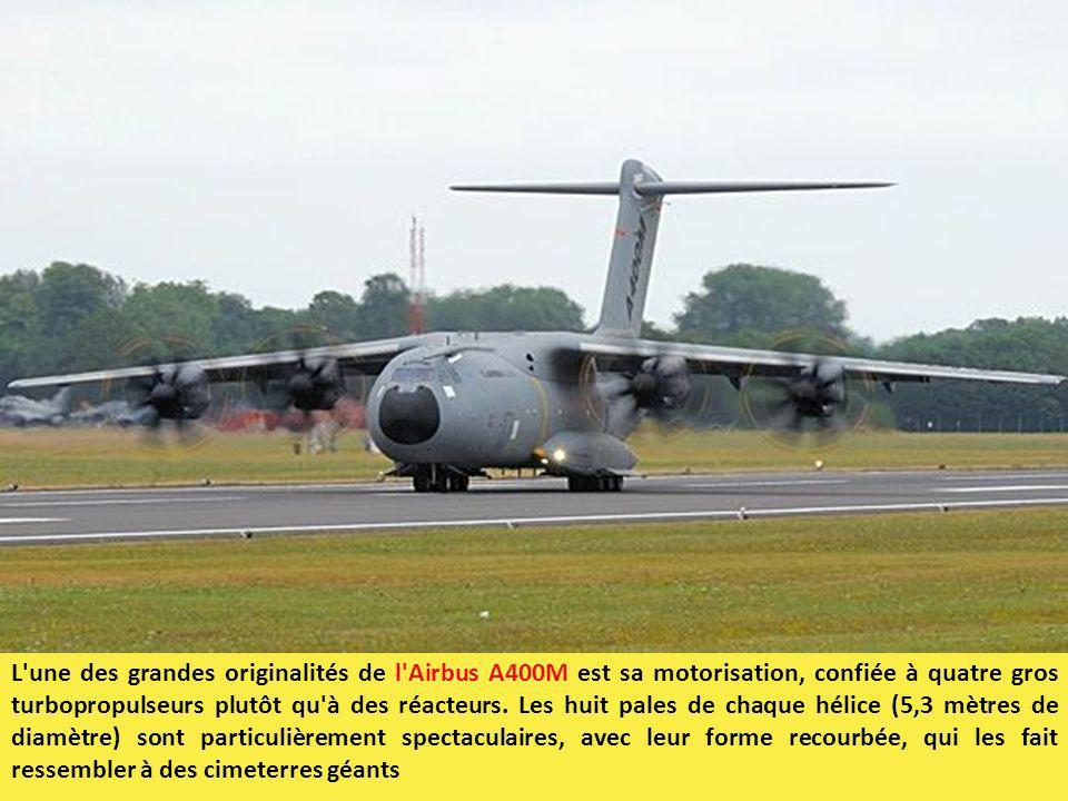 L une des grandes originalités de l Airbus A400M est sa motorisation, confiée à quatre gros turbopropulseurs plutôt qu à des réacteurs.