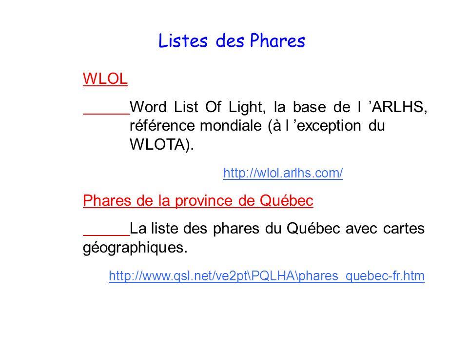 Listes des Phares WLOL. Word List Of Light, la base de l 'ARLHS, référence mondiale (à l 'exception du WLOTA).