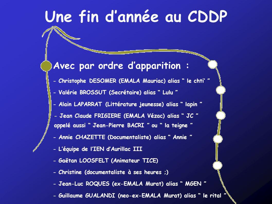 Une fin d'année au CDDP Avec par ordre d'apparition :