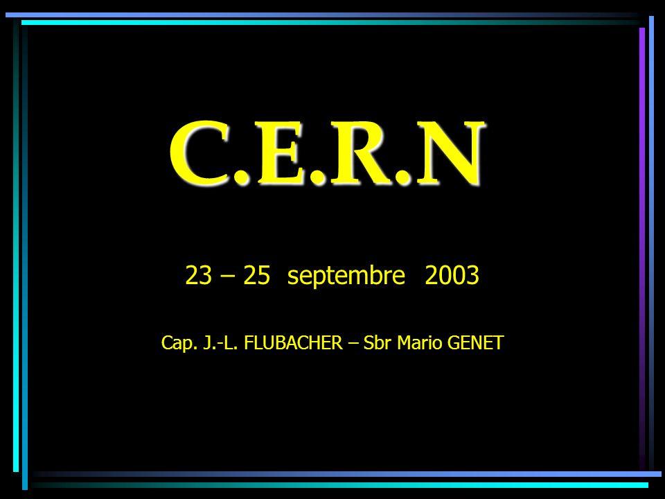 23 – 25 septembre 2003 Cap. J.-L. FLUBACHER – Sbr Mario GENET