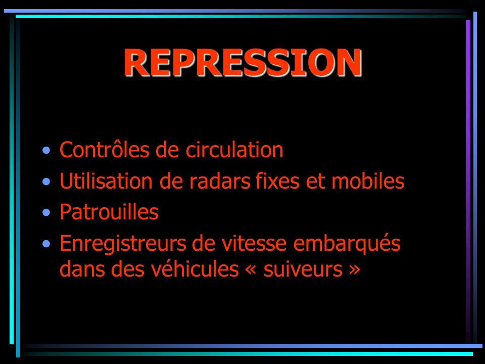 REPRESSION Contrôles de circulation