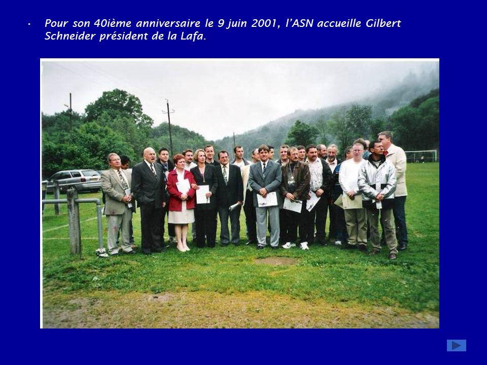 Pour son 40ième anniversaire le 9 juin 2001, l'ASN accueille Gilbert Schneider président de la Lafa.