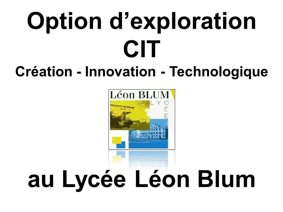 Option d'exploration CIT Création - Innovation - Technologique au Lycée Léon Blum