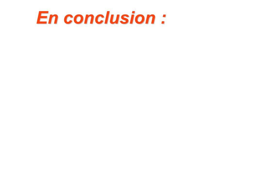 En conclusion :