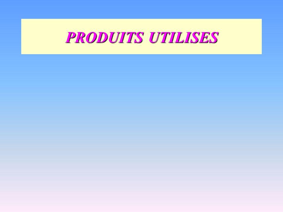 PRODUITS UTILISES