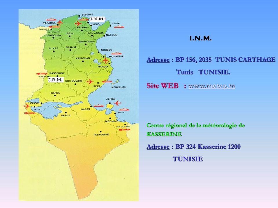 I.N.M. Adresse : BP 156, 2035 TUNIS CARTHAGE. Tunis TUNISIE. Site WEB : www.meteo.tn. Centre régional de la météorologie de KASSERINE.
