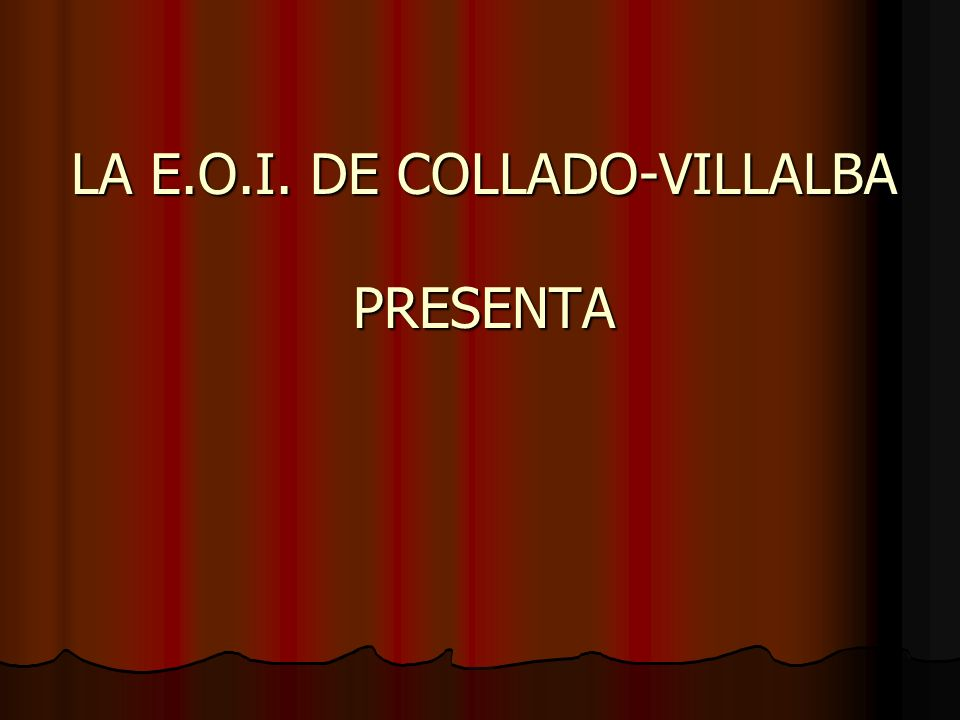LA E.O.I. DE COLLADO-VILLALBA PRESENTA