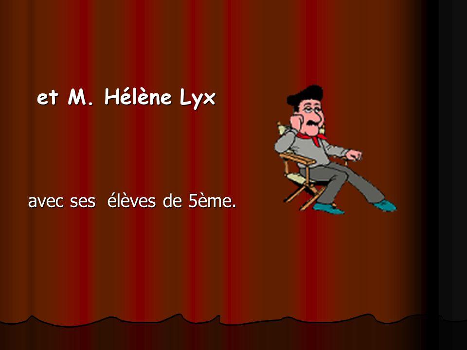 et M. Hélène Lyx avec ses élèves de 5ème.