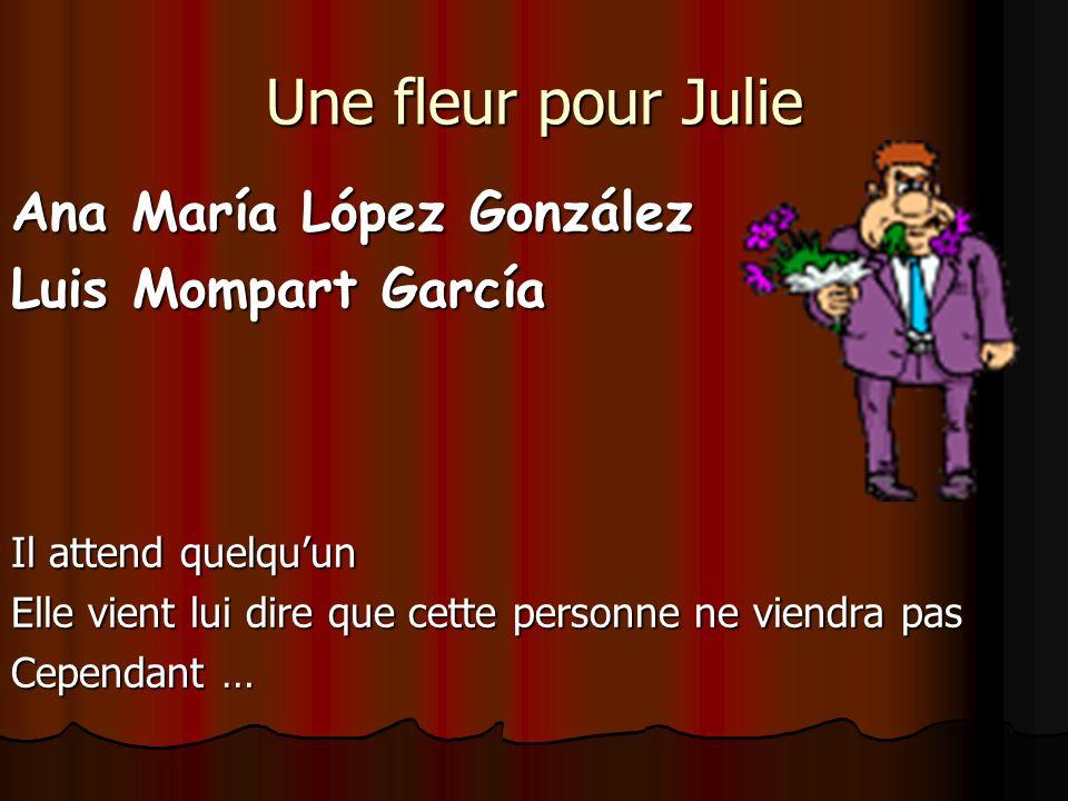 Une fleur pour Julie Ana María López González Luis Mompart García