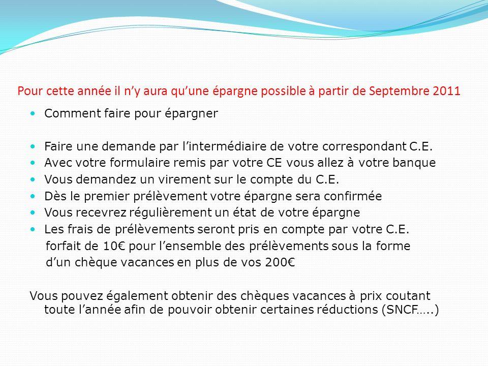 Pour cette année il n'y aura qu'une épargne possible à partir de Septembre 2011
