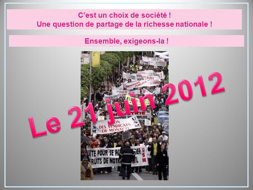 Le 21 juin 2012 C'est un choix de société !