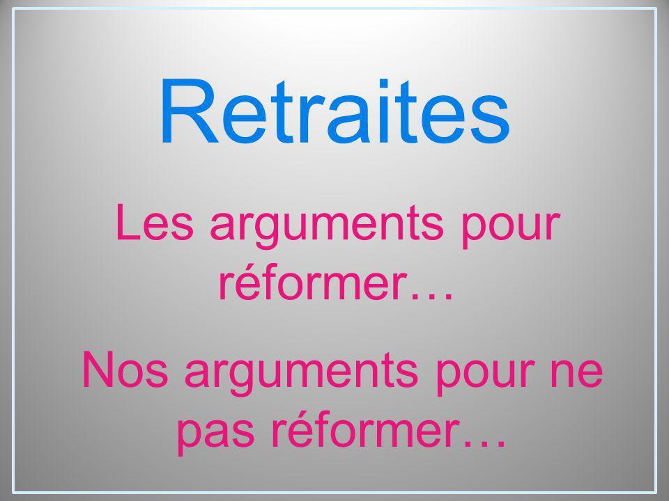 Les arguments pour réformer…
