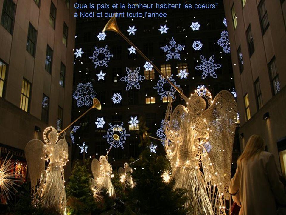 Que la paix et le bonheur habitent les coeurs à Noël et durant toute l année