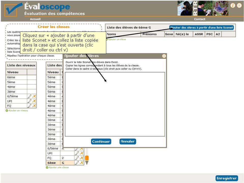 Cliquez sur « ajouter à partir d'une liste Sconet » et collez la liste copiée dans la case qui s'est ouverte (clic droit / coller ou ctrl v)