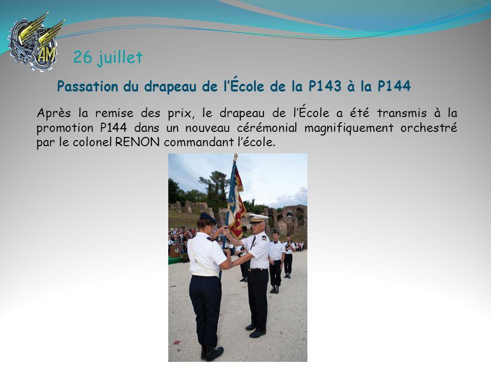 26 juillet Passation du drapeau de l'École de la P143 à la P144