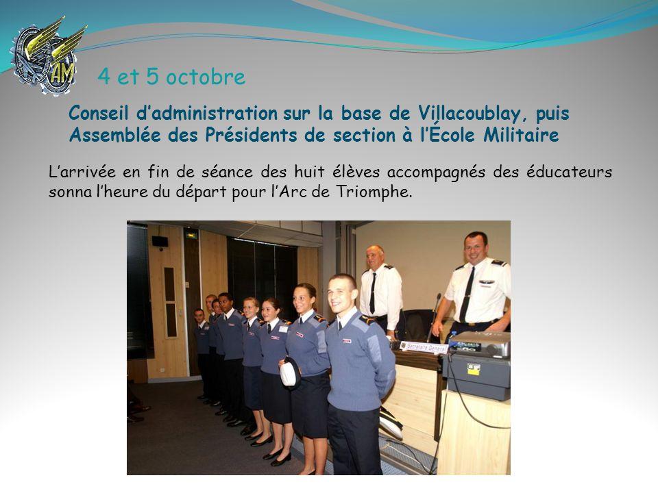 4 et 5 octobre Conseil d'administration sur la base de Villacoublay, puis Assemblée des Présidents de section à l'École Militaire.
