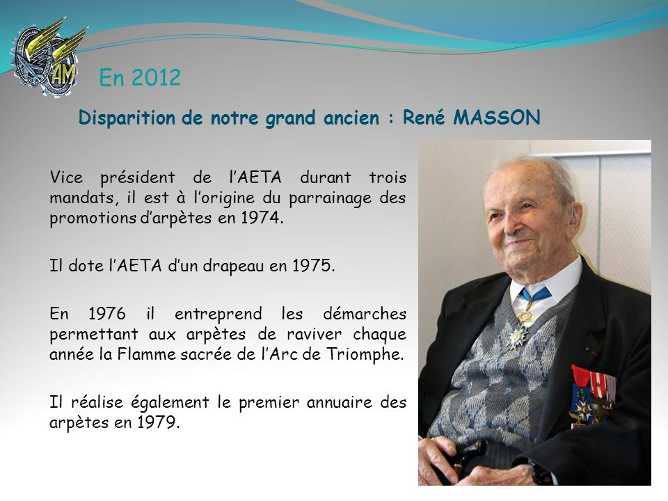 En 2012 Disparition de notre grand ancien : René MASSON