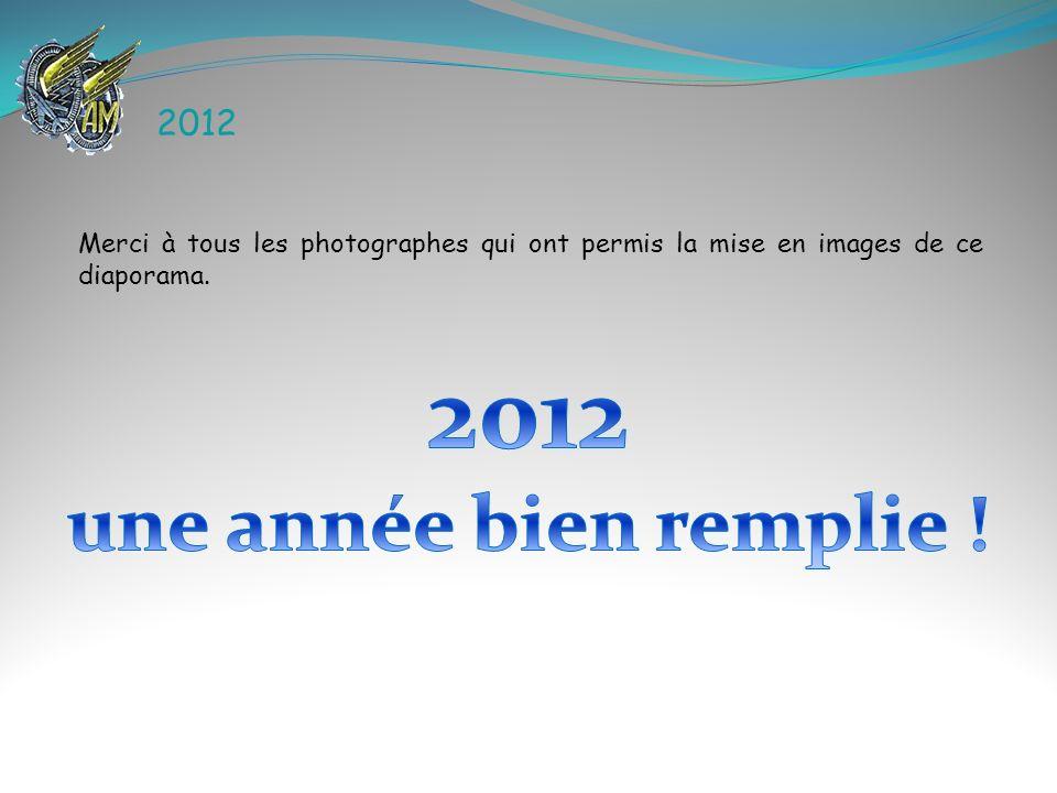 2012 Merci à tous les photographes qui ont permis la mise en images de ce diaporama.