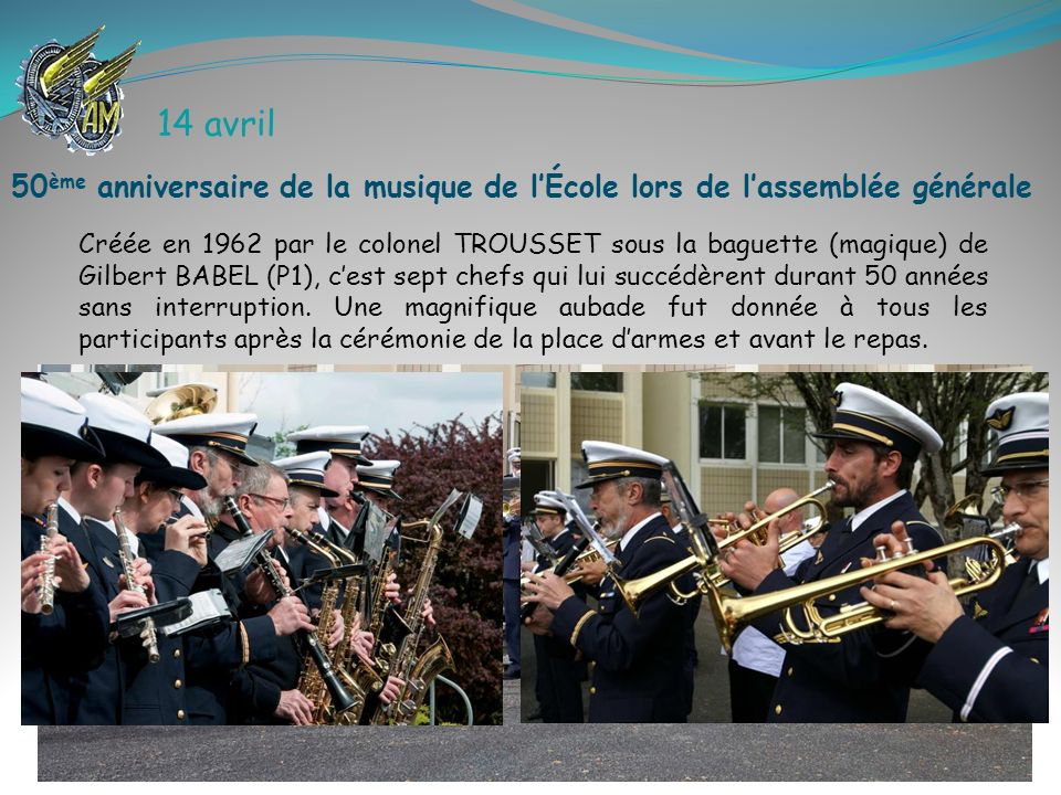 14 avril 50ème anniversaire de la musique de l'École lors de l'assemblée générale.