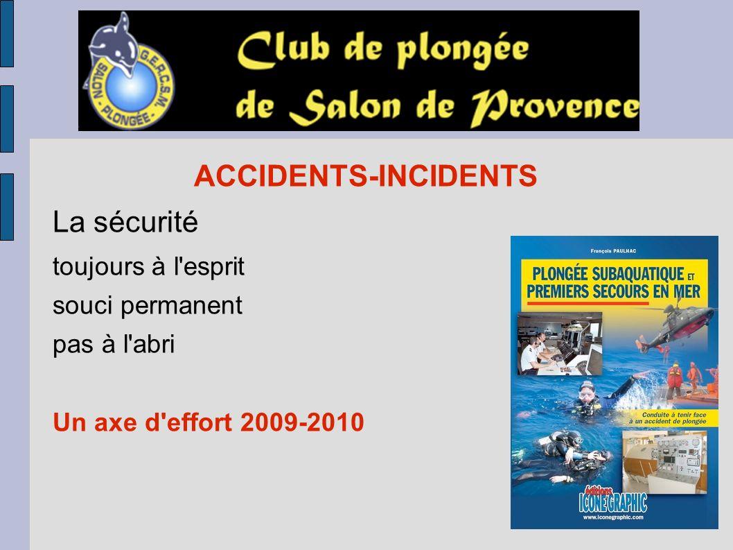 ACCIDENTS-INCIDENTS La sécurité toujours à l esprit souci permanent