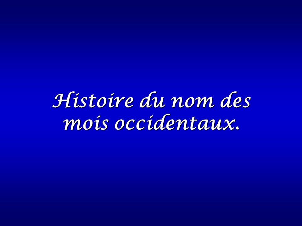 Histoire du nom des mois occidentaux.