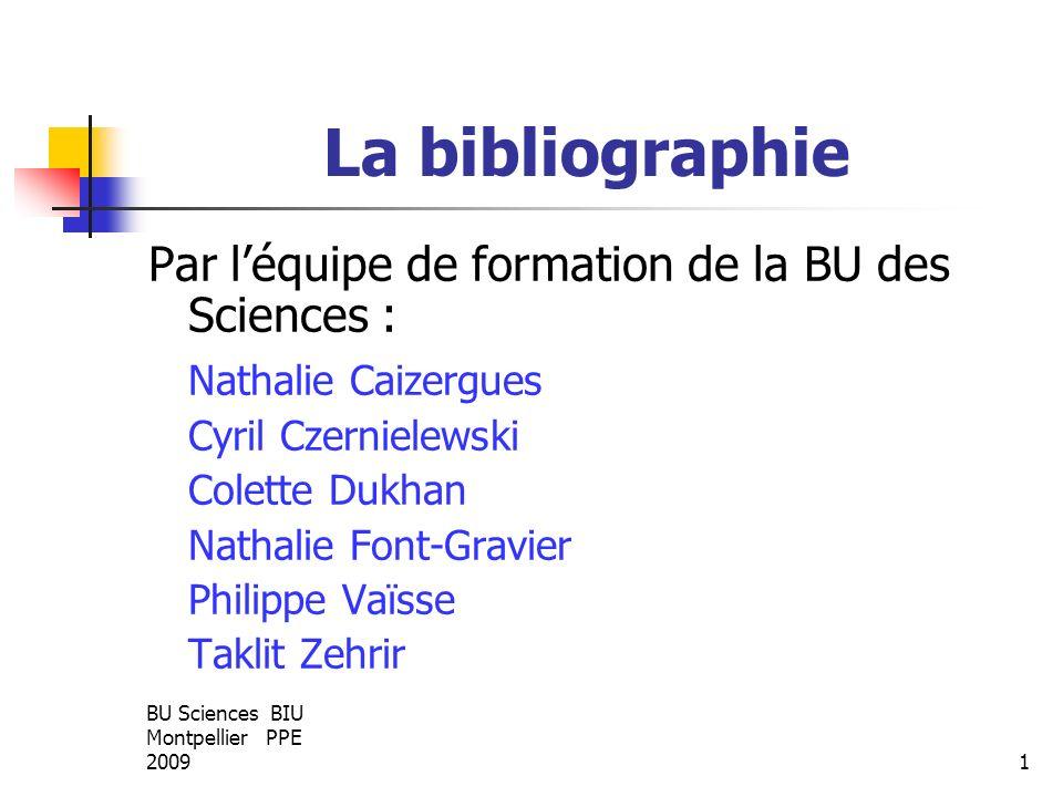 La bibliographie Par l'équipe de formation de la BU des Sciences :