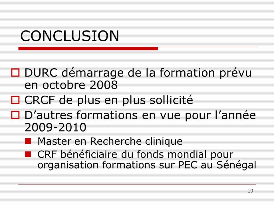 CONCLUSION DURC démarrage de la formation prévu en octobre 2008