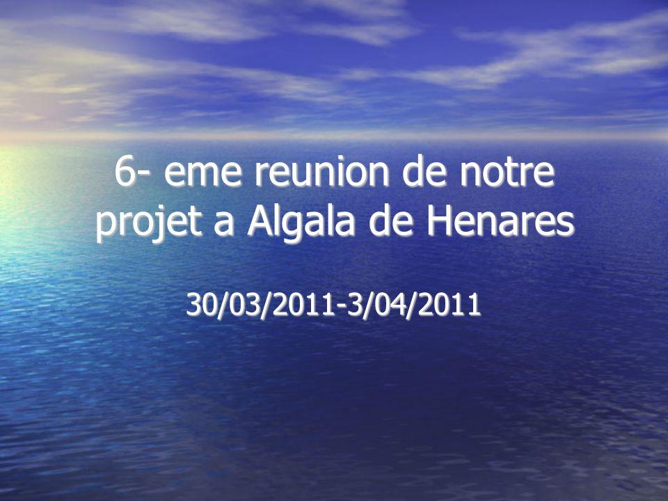 6- eme reunion de notre projet a Algala de Henares