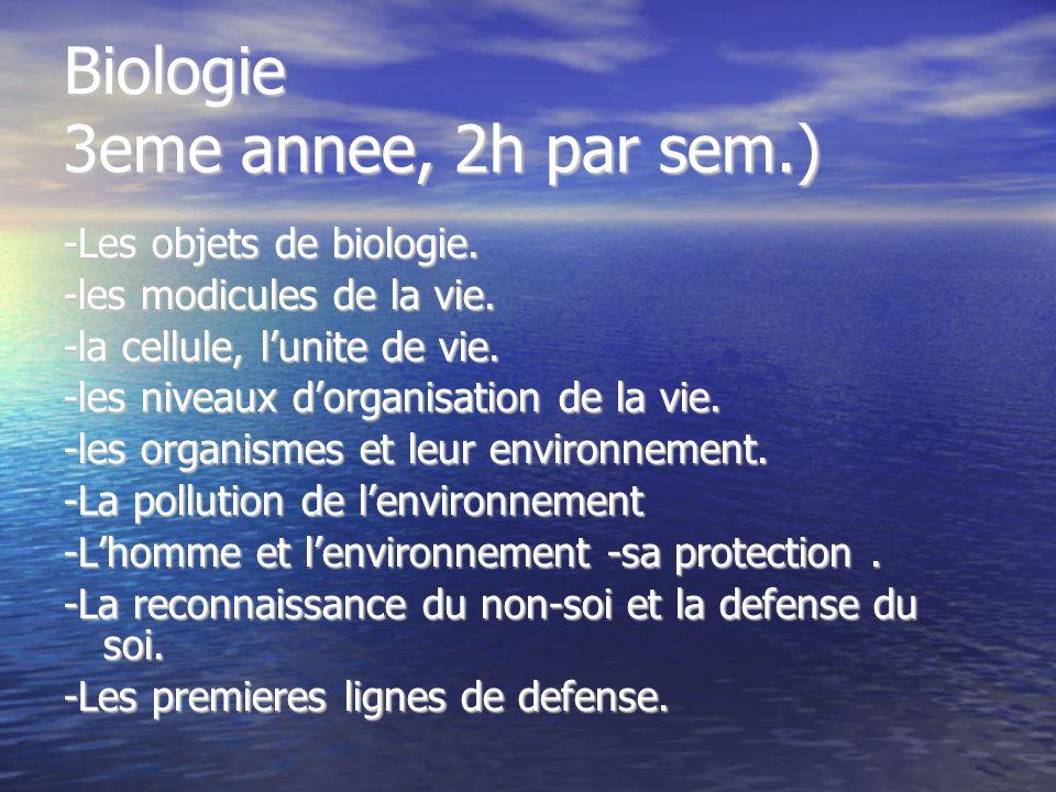 Biologie 3eme annee, 2h par sem.)