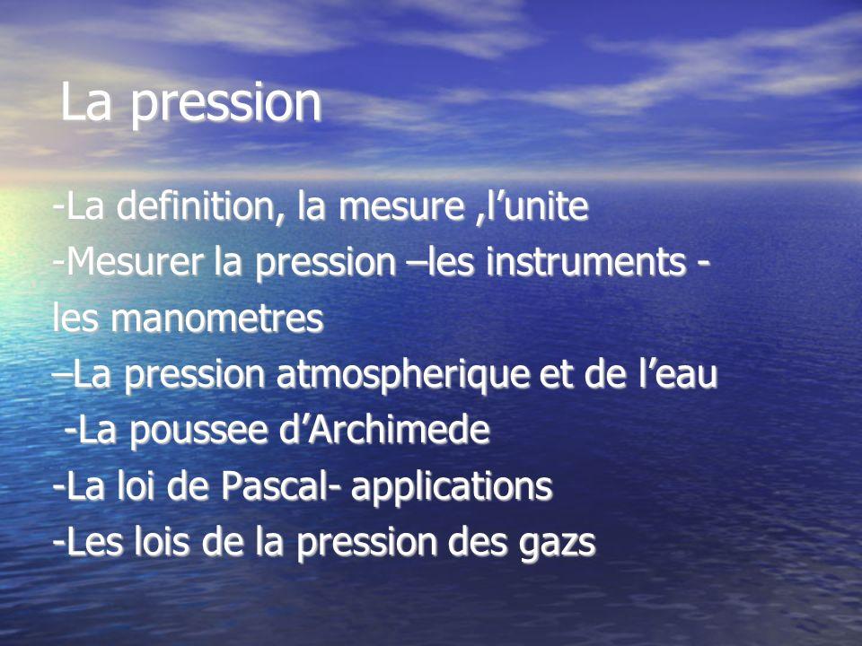 La pression -La definition, la mesure ,l'unite