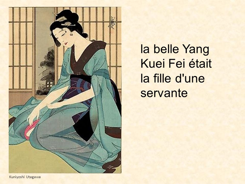 la belle Yang Kuei Fei était la fille d une servante