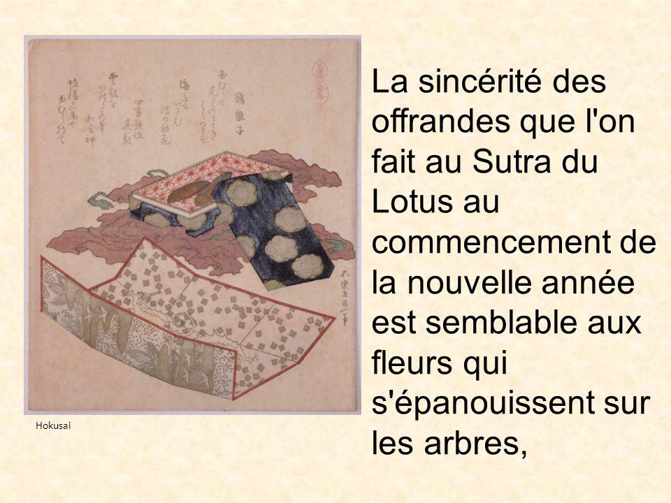 La sincérité des offrandes que l on fait au Sutra du Lotus au commencement de la nouvelle année est semblable aux fleurs qui s épanouissent sur les arbres,