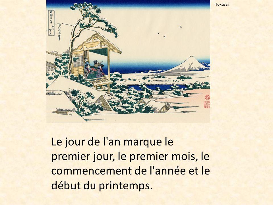 Hokusai Le jour de l an marque le premier jour, le premier mois, le commencement de l année et le début du printemps.