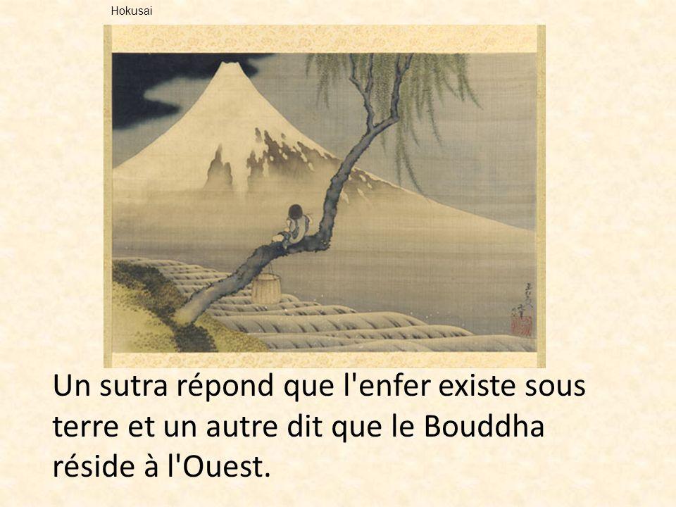 Hokusai Un sutra répond que l enfer existe sous terre et un autre dit que le Bouddha réside à l Ouest.